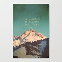 Mountain Is  Calling Canvas Print