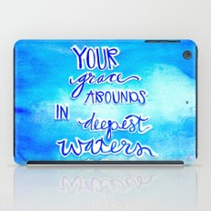 Grace Abounds In Deepest Waters iPad Case