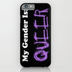 My Gender Is: QUEER Slim Case iPhone 6s
