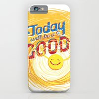 Today will be a good day iPhone 6 Slim Case
