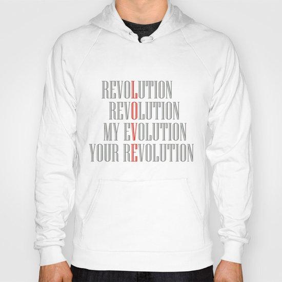 My Evolution, Your Revolution Hoody