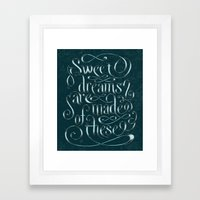 Sweet Dreams Are Made Of These Framed Art Print
