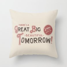 Great Big, Beautiful Tomorrow Throw Pillow