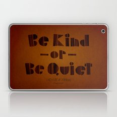 be kind or be quiet Laptop & iPad Skin