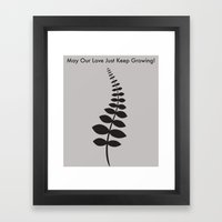 May Our Love Just Keep Growing! Framed Art Print