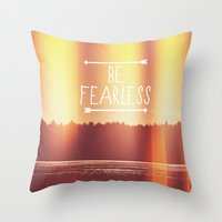 Be Fearless Throw Pillow
