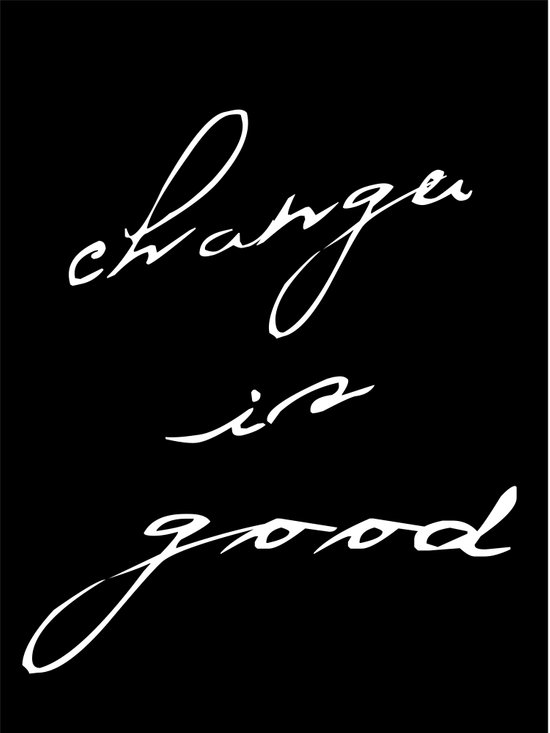 Change is good Art Print