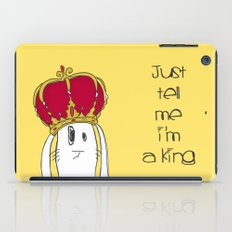 Just tell me I'm a King iPad Case