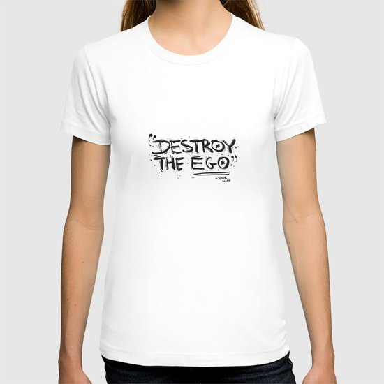 Destroy the Ego T-shirt