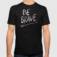 Be Brave Mens Fitted Tee Tri-Black SMALL