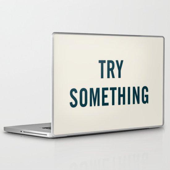 Try Something Laptop & iPad Skin
