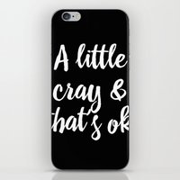 A LITTLE CRAY & THAT'S O… iPhone & iPod Skin