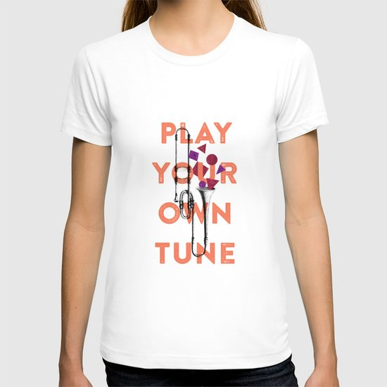 Play you own tune T-shirt