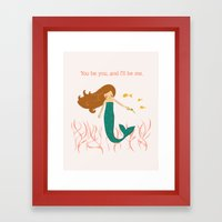 You be You and I'll be Me Framed Art Print
