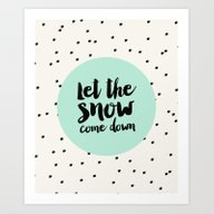 Let The Snow Come Down /… Art Print