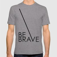 Be Brave Mens Fitted Tee Athletic Grey SMALL