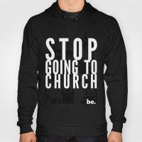 Stop Going To Church...B… Hoody