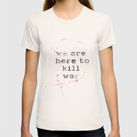 we are here to kill war Womens Fitted Tee Natural SMALL