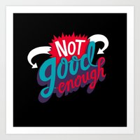 Not Good Enough Art Print