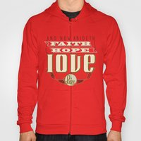 The Greatest Of These Is… Hoody