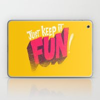 Just Keep It Fun Laptop & iPad Skin