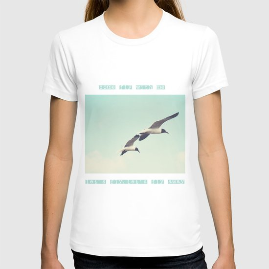Come fly with me, let's fly, let's fly away T-shirt
