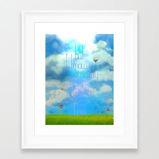 Someday I'll be free Framed Art Print