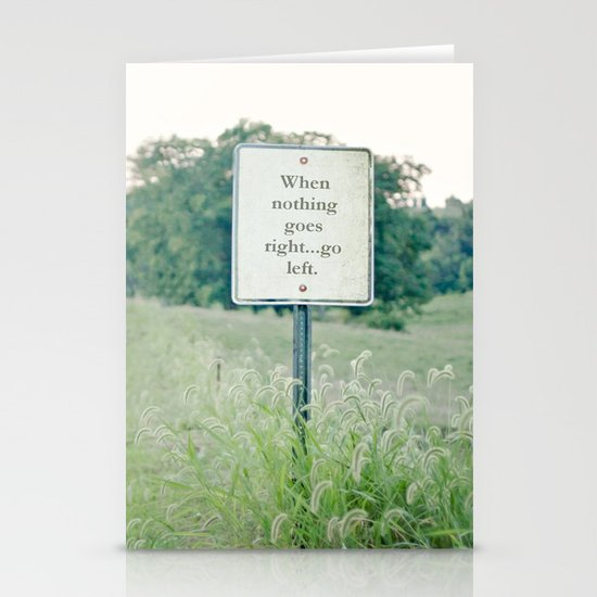 When nothing goes right go left.  Stationery Card