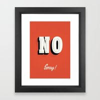 NO Sorry Sign Framed Art Print