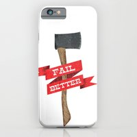 Fail Better Axe iPhone 6 Slim Case