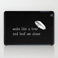 leaf me alone iPad Case