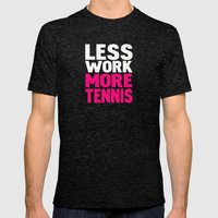 Less work more tennis Mens Fitted Tee Tri-Black SMALL