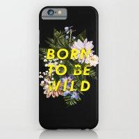 Born To Be Wild I iPhone 6 Slim Case