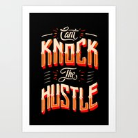 Can't Knock The Hustle  Art Print