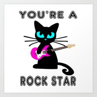 You're a Rockstar! Art Print