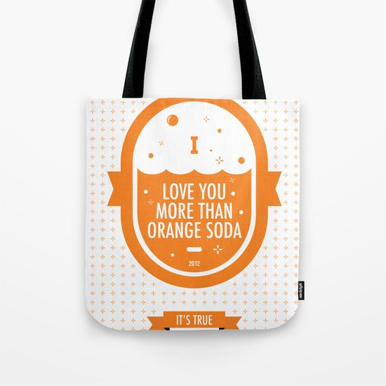 Love You More Than Orange Soda Tote Bag