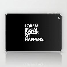LOREM IPSUM DOLOR SIT HAPPENS Laptop & iPad Skin