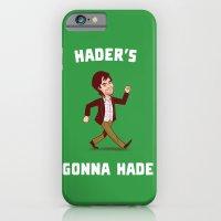 Hader's Gonna Hade iPhone 6 Slim Case