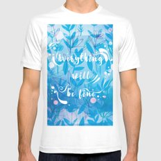 Everything Will Be Fine White Mens Fitted Tee SMALL