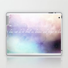 It does not do to dwell on dreams Laptop & iPad Skin