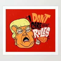I Don't Care About Rules Art Print