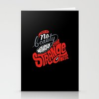 There is no beauty without some strangeness. Stationery Cards