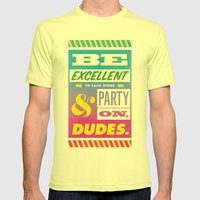 Be Excellent to Each Other And Party On Dudes Mens Fitted Tee Lemon SMALL