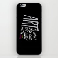 Art is what you can get away with. iPhone & iPod Skin