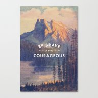 Be Brave And Courageous Canvas Print