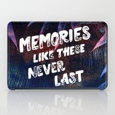 memories like these never last iPad Case