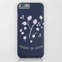 Today is Good iPhone 6 Slim Case