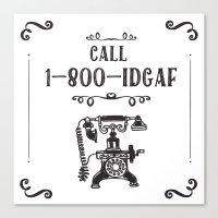 1-800-IDGAF Canvas Print