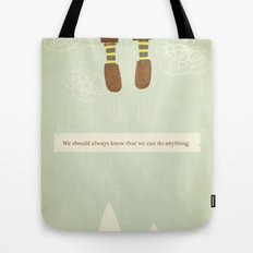 we should always know that we can do anything.  Tote Bag