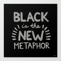 Black Is The New Metapho… Canvas Print